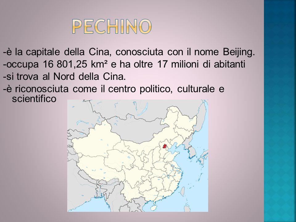 Pechino -è la capitale della Cina, conosciuta con il nome Beijing.