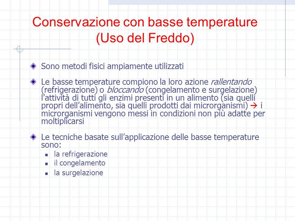 Conservazione con basse temperature (Uso del Freddo)