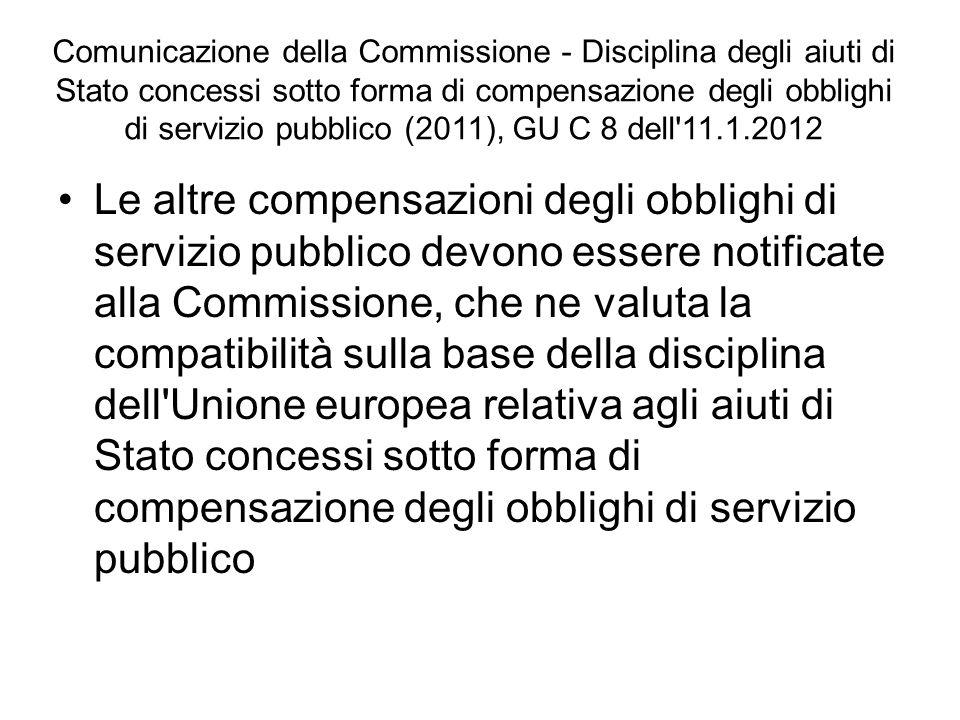 Comunicazione della Commissione - Disciplina degli aiuti di Stato concessi sotto forma di compensazione degli obblighi di servizio pubblico (2011), GU C 8 dell 11.1.2012