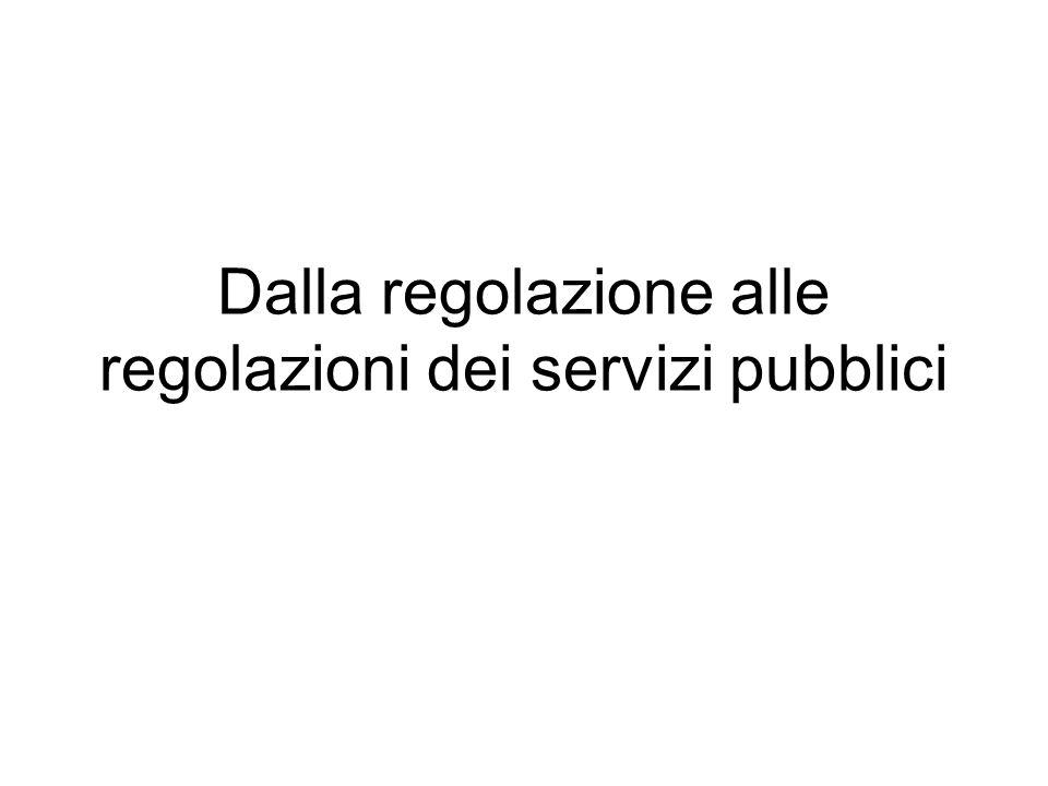 Dalla regolazione alle regolazioni dei servizi pubblici