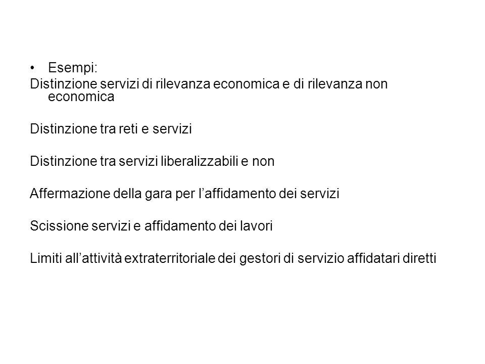 Esempi: Distinzione servizi di rilevanza economica e di rilevanza non economica. Distinzione tra reti e servizi.