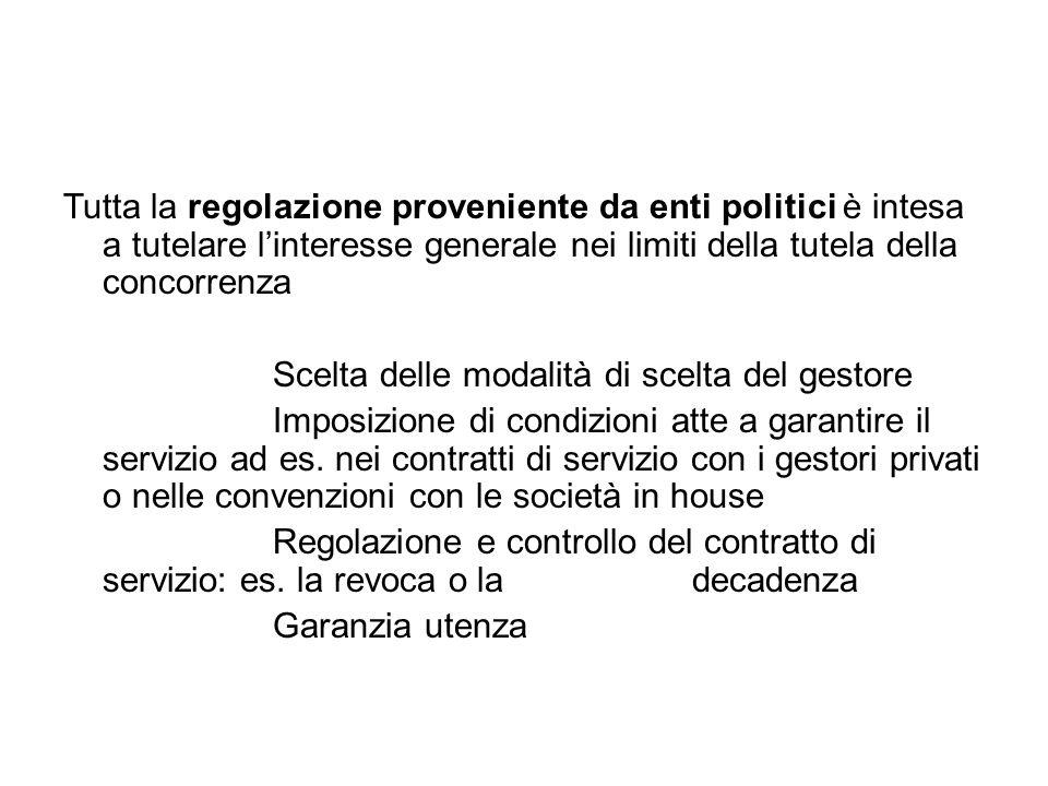 Tutta la regolazione proveniente da enti politici è intesa a tutelare l'interesse generale nei limiti della tutela della concorrenza
