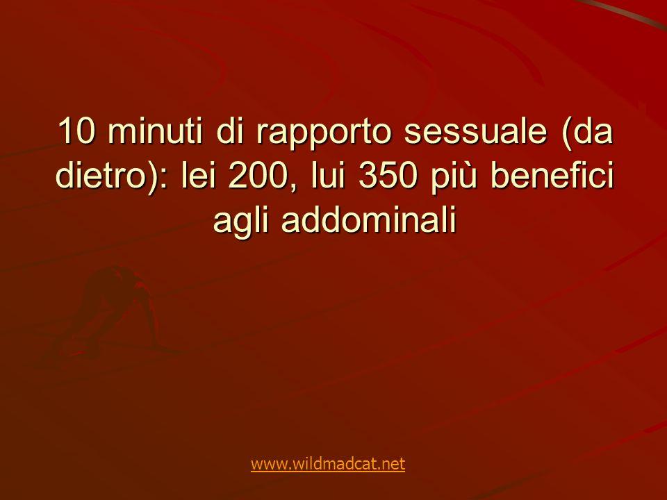 10 minuti di rapporto sessuale (da dietro): lei 200, lui 350 più benefici agli addominali