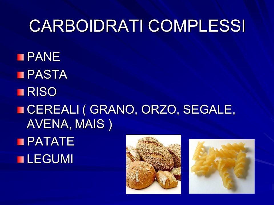 CARBOIDRATI COMPLESSI