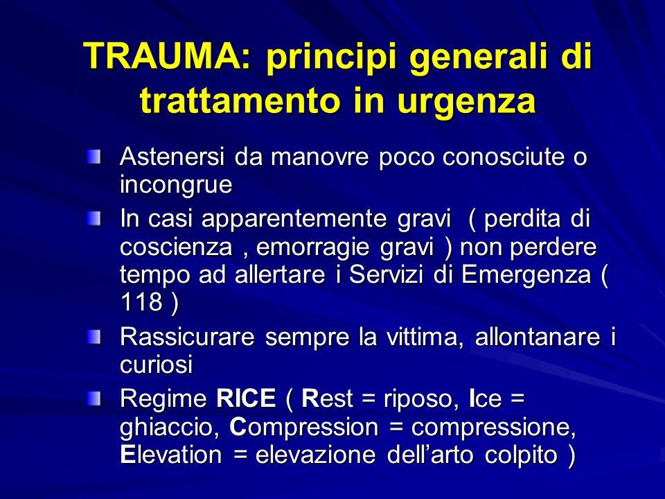 TRAUMA: principi generali di trattamento in urgenza