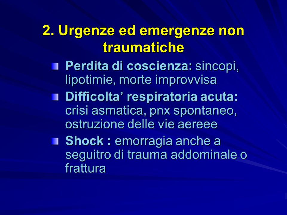 2. Urgenze ed emergenze non traumatiche