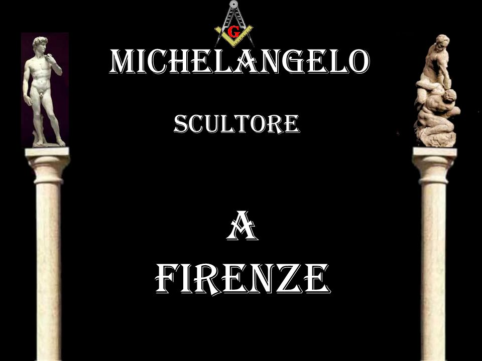 MICHELANGELO scultore A FIRENZE