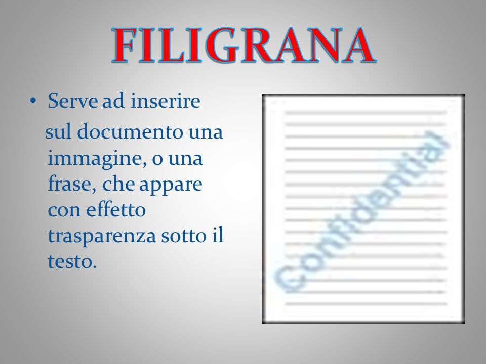 FILIGRANA Serve ad inserire