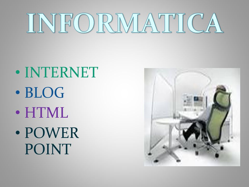 INFORMATICA INTERNET BLOG HTML POWER POINT