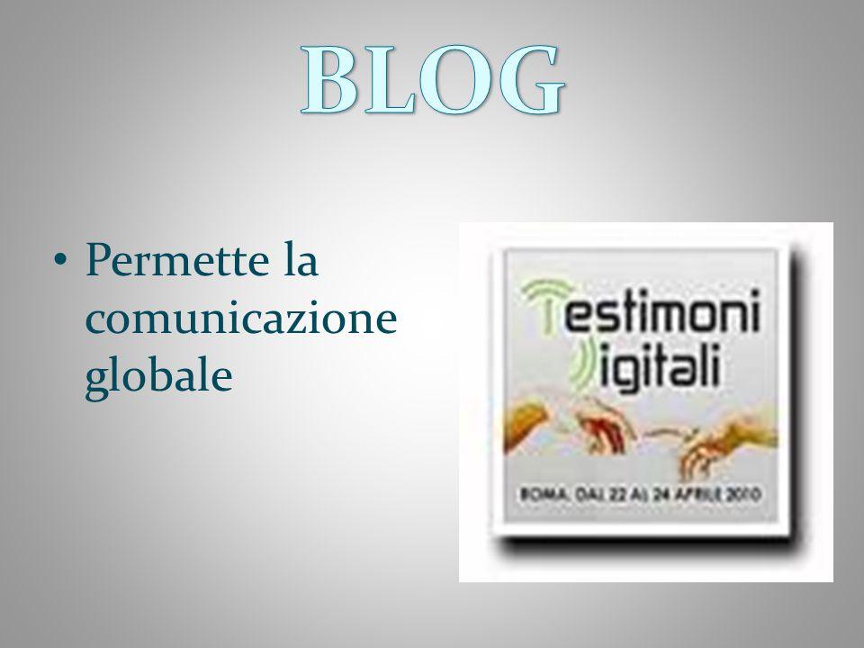 BLOG Permette la comunicazione globale