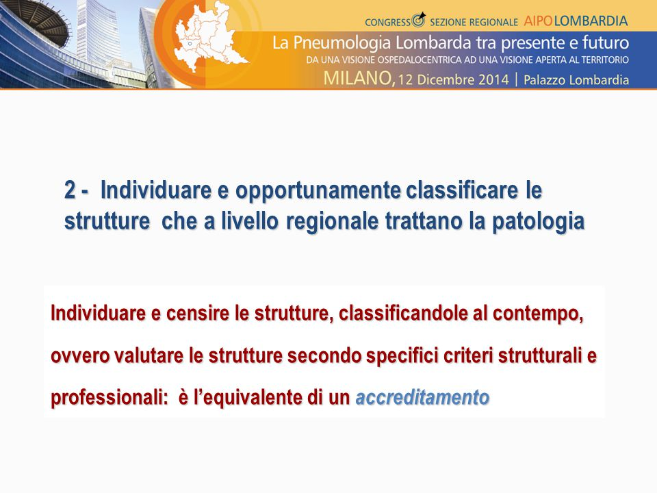 2 - Individuare e opportunamente classificare le strutture che a livello regionale trattano la patologia