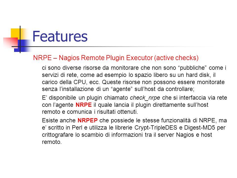 Features NRPE – Nagios Remote Plugin Executor (active checks)