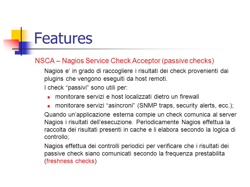 Features NSCA – Nagios Service Check Acceptor (passive checks)