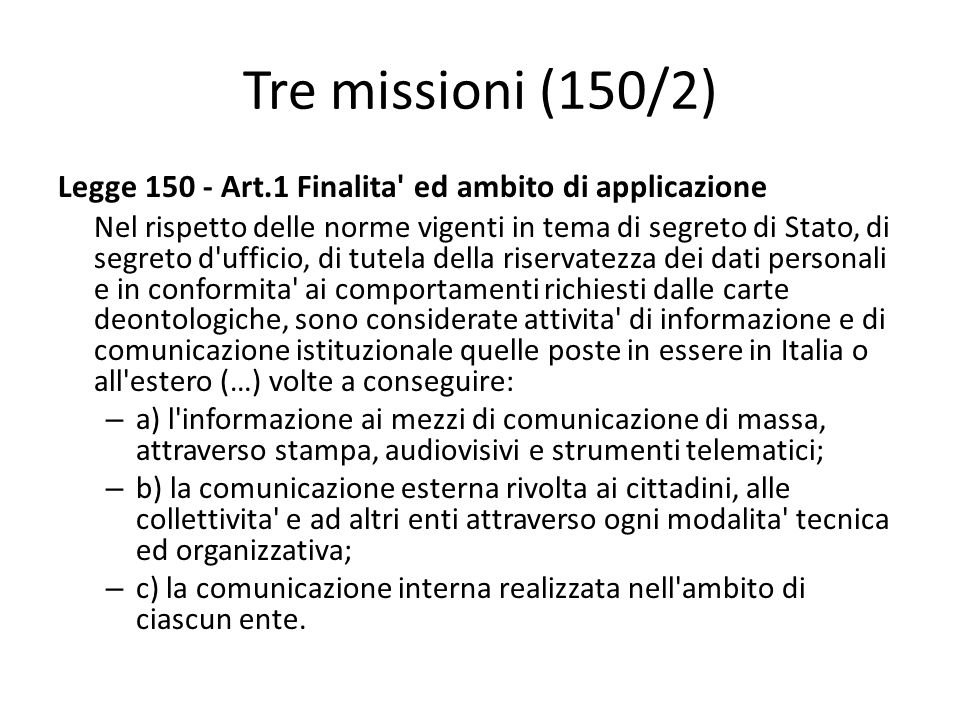 Tre missioni (150/2) Legge 150 - Art.1 Finalita ed ambito di applicazione.