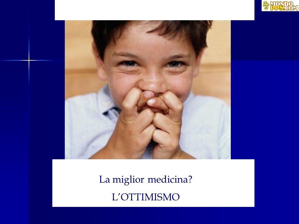 La miglior medicina L'OTTIMISMO