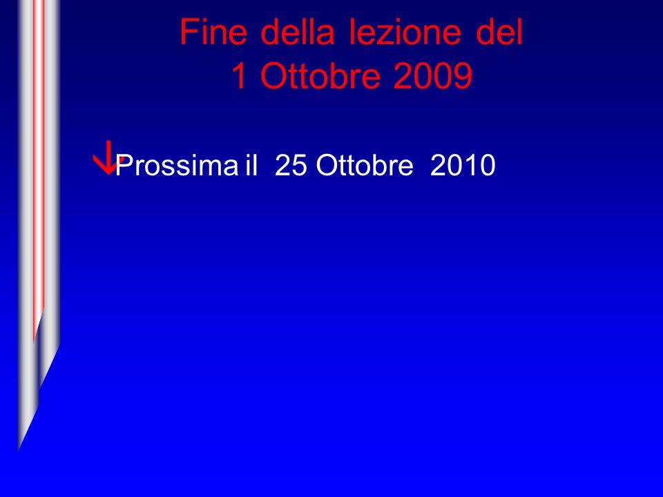 Fine della lezione del 1 Ottobre 2009