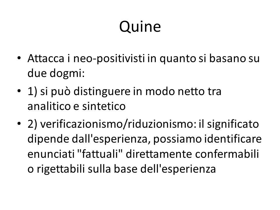Quine Attacca i neo-positivisti in quanto si basano su due dogmi: