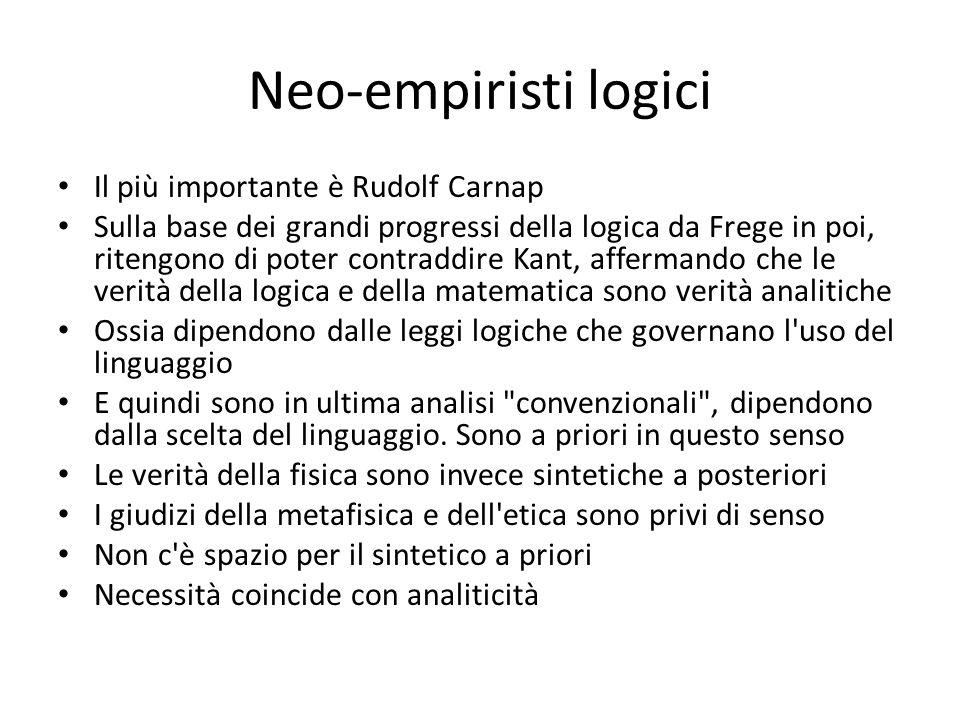 Neo-empiristi logici Il più importante è Rudolf Carnap