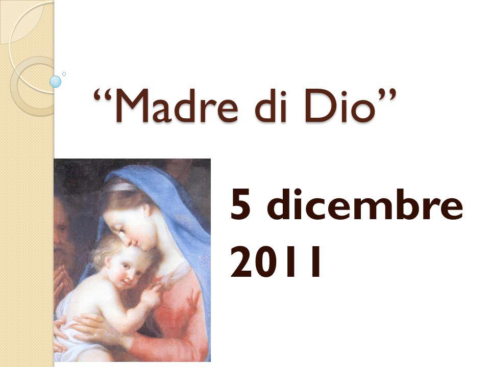 Madre di Dio 5 dicembre 2011