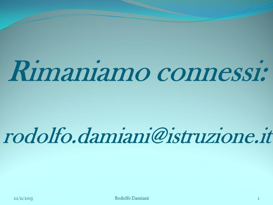 Rimaniamo connessi: rodolfo.damiani@istruzione.it