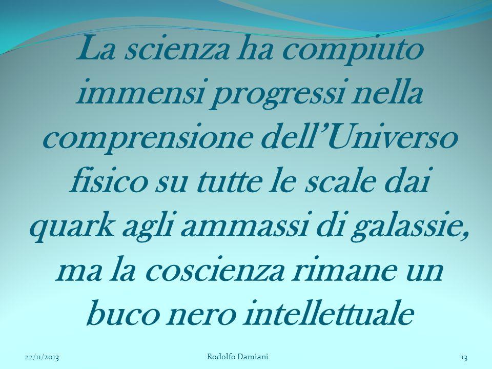La scienza ha compiuto immensi progressi nella comprensione dell'Universo fisico su tutte le scale dai quark agli ammassi di galassie, ma la coscienza rimane un buco nero intellettuale