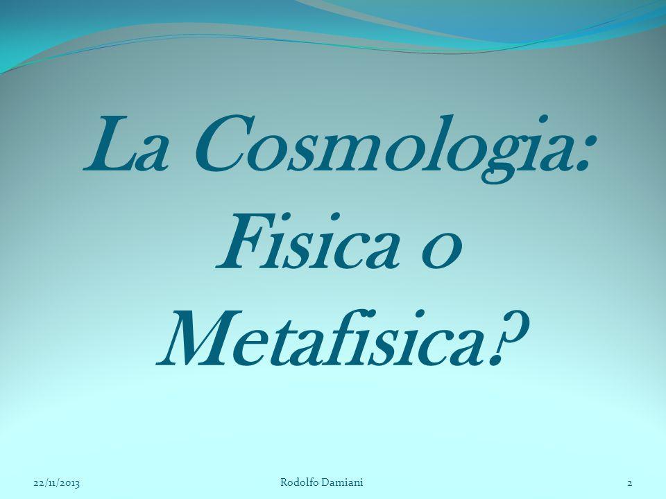 La Cosmologia: Fisica o Metafisica
