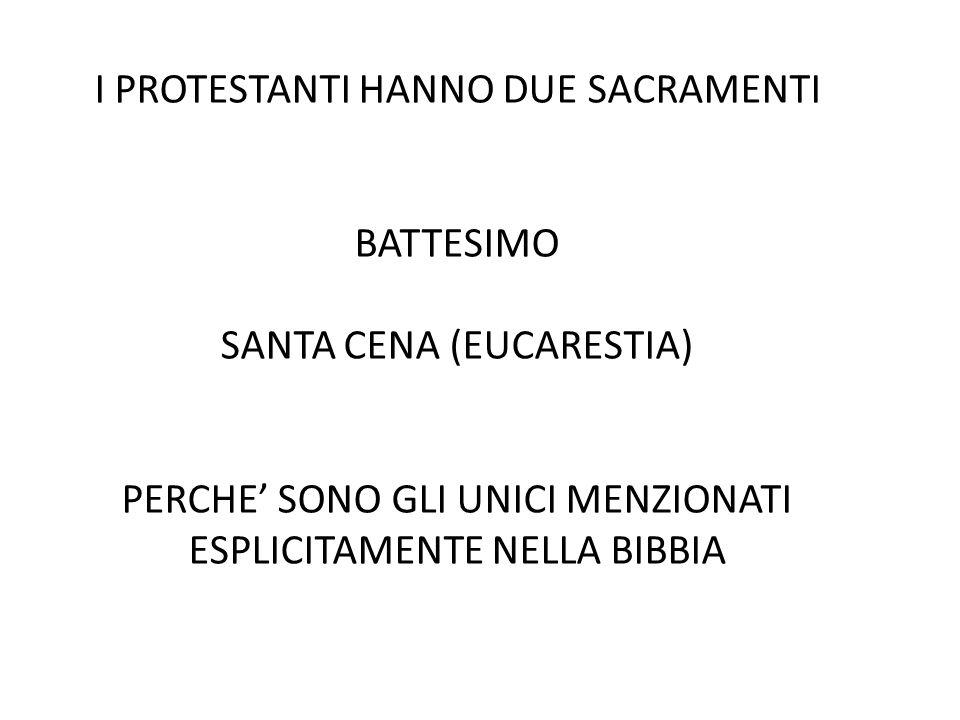 I PROTESTANTI HANNO DUE SACRAMENTI