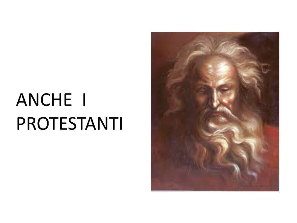 ANCHE I PROTESTANTI