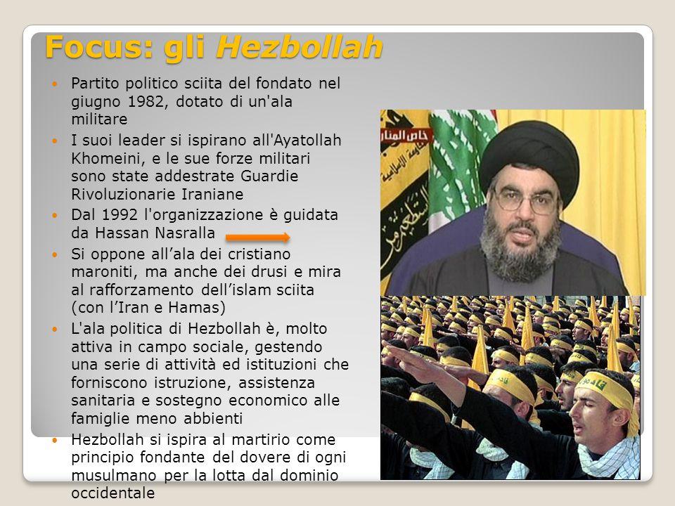 Focus: gli Hezbollah Partito politico sciita del fondato nel giugno 1982, dotato di un ala militare.
