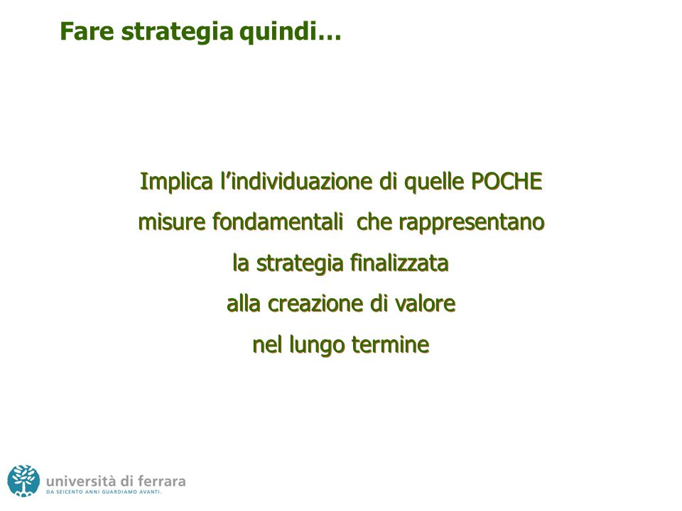 Fare strategia quindi…