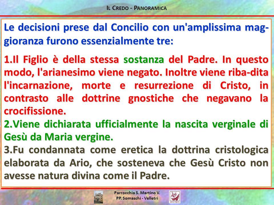 Il Credo - Panoramica Le decisioni prese dal Concilio con un amplissima mag-gioranza furono essenzialmente tre: