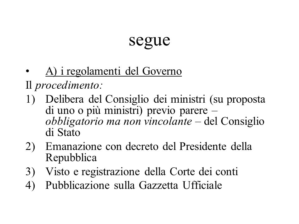 segue A) i regolamenti del Governo Il procedimento: