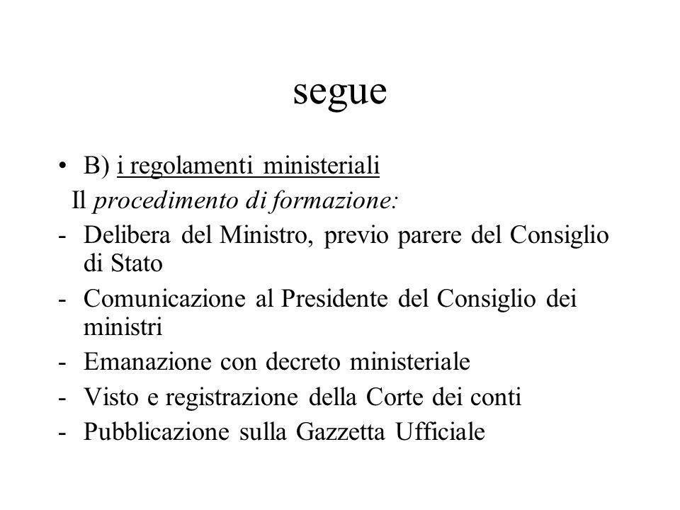 segue B) i regolamenti ministeriali Il procedimento di formazione: