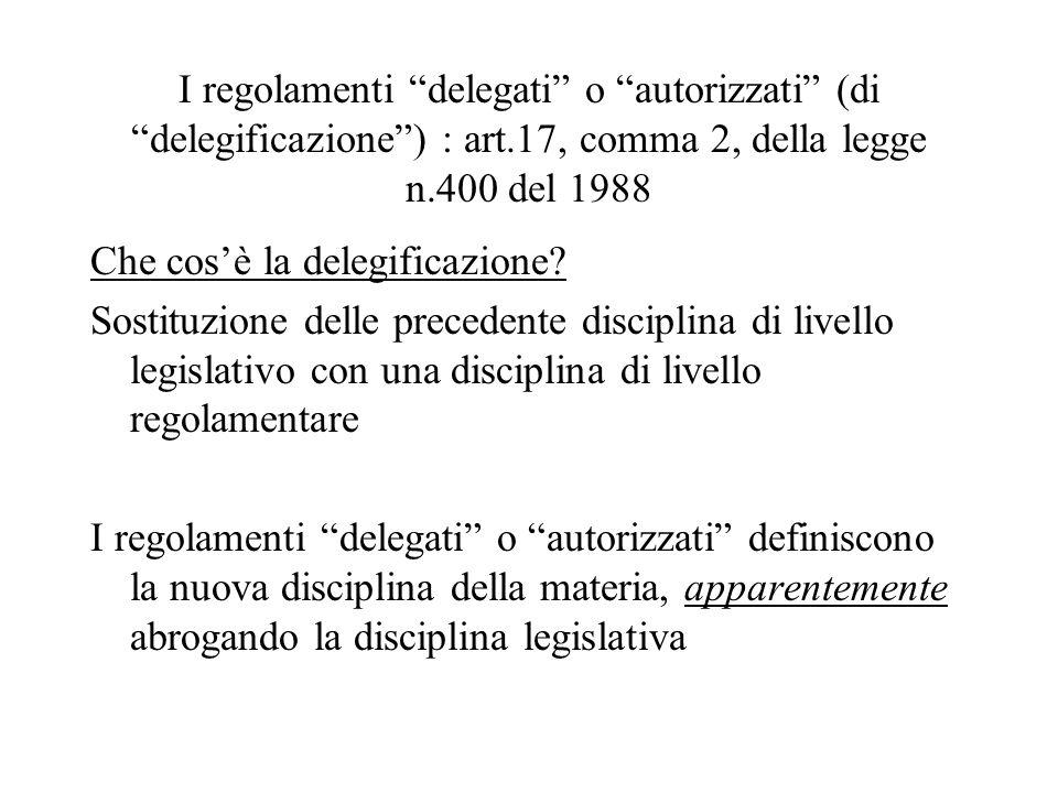 I regolamenti delegati o autorizzati (di delegificazione ) : art