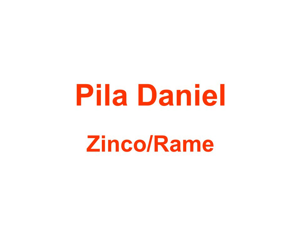 Pila Daniel Zinco/Rame