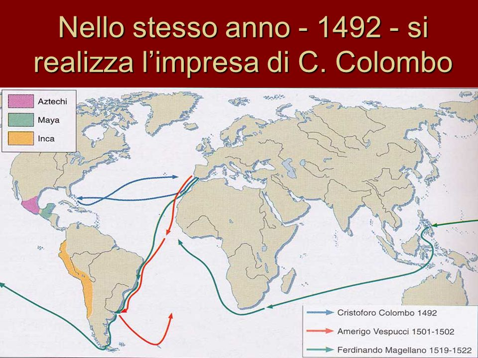 Nello stesso anno - 1492 - si realizza l'impresa di C. Colombo