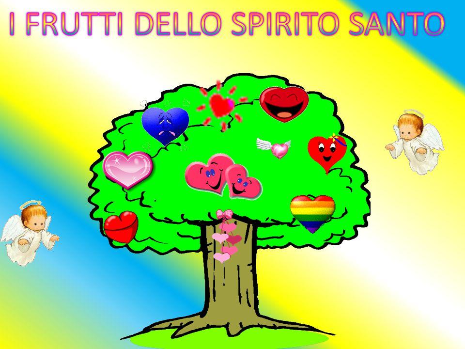 I FRUTTI DELLO SPIRITO SANTO