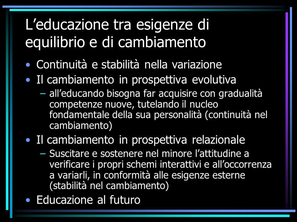 L'educazione tra esigenze di equilibrio e di cambiamento