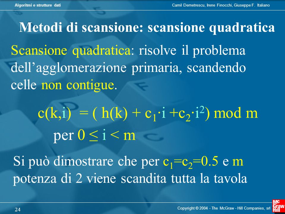 c(k,i) = ( h(k) + c1·i +c2·i2) mod m per 0 ≤ i < m