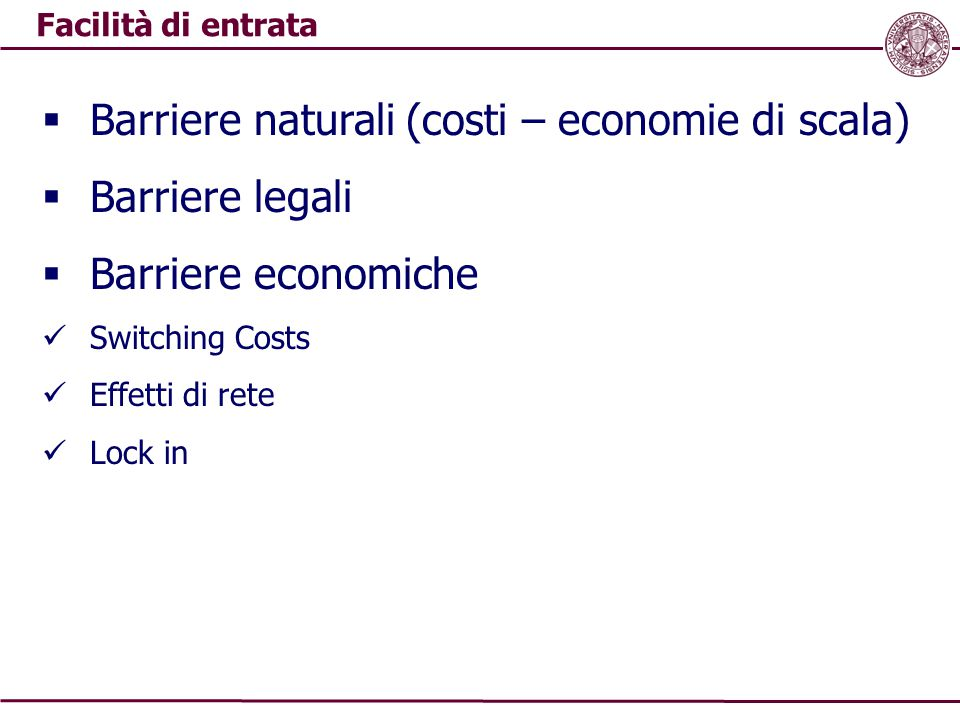 Barriere naturali (costi – economie di scala) Barriere legali