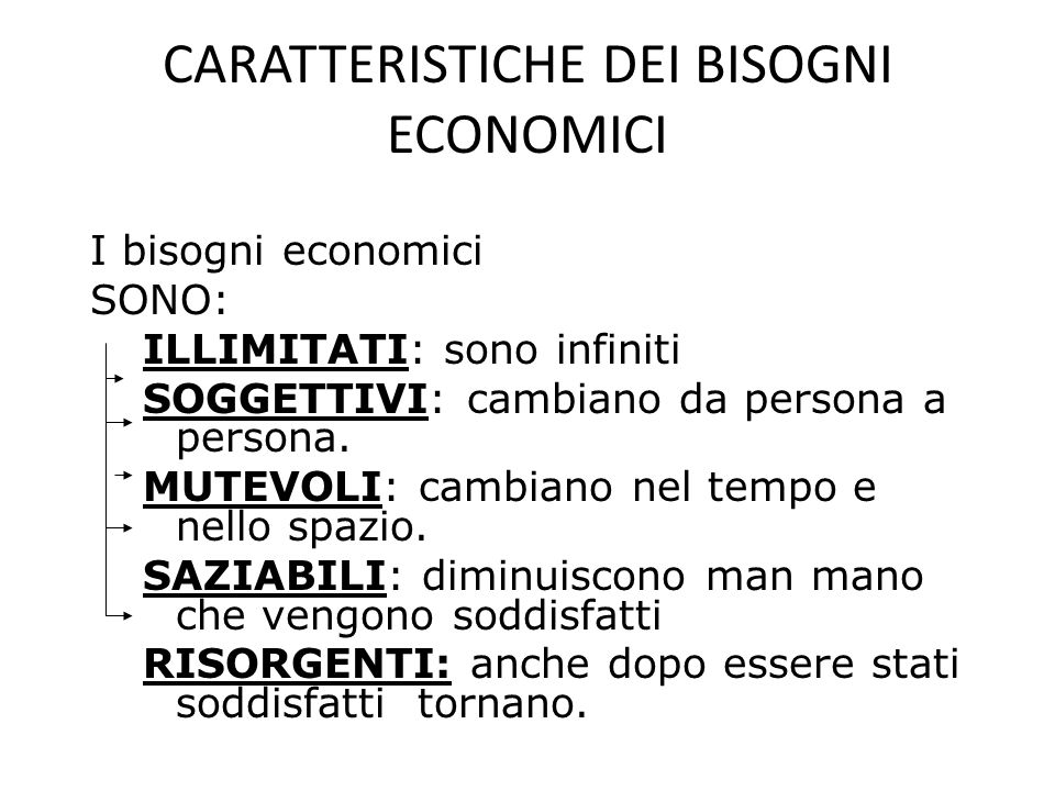 CARATTERISTICHE DEI BISOGNI ECONOMICI