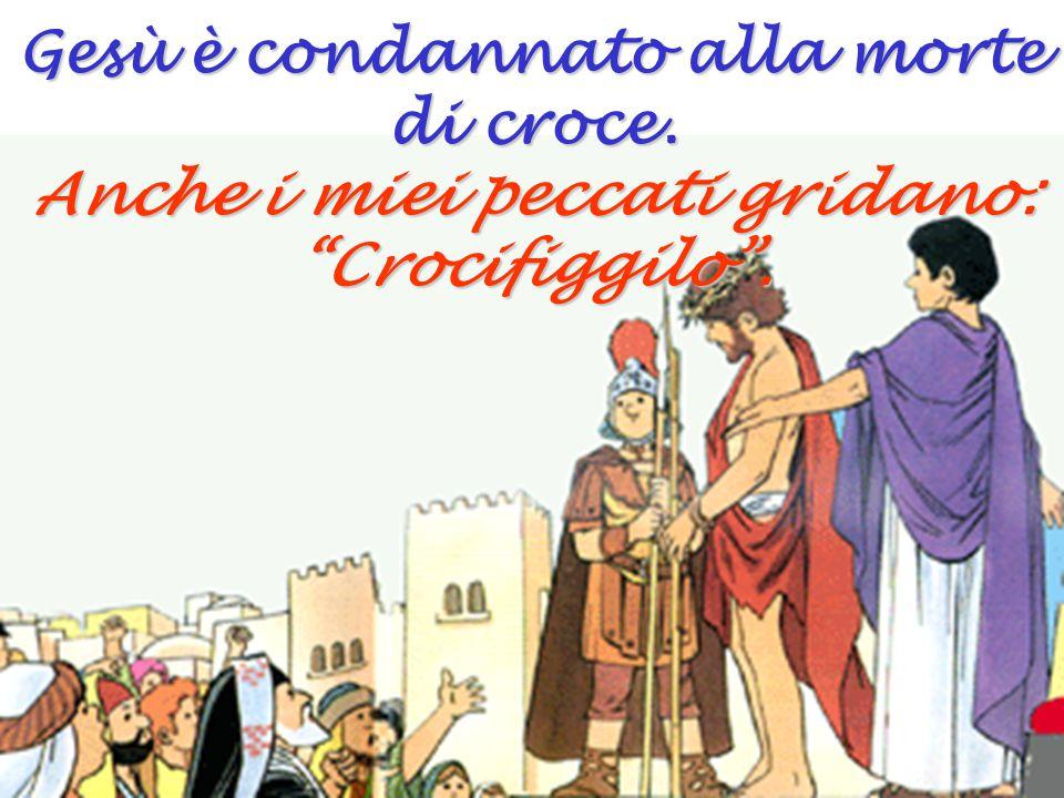 Gesù è condannato alla morte di croce