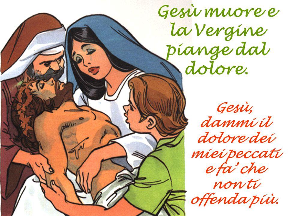 Gesù muore e la Vergine piange dal dolore.