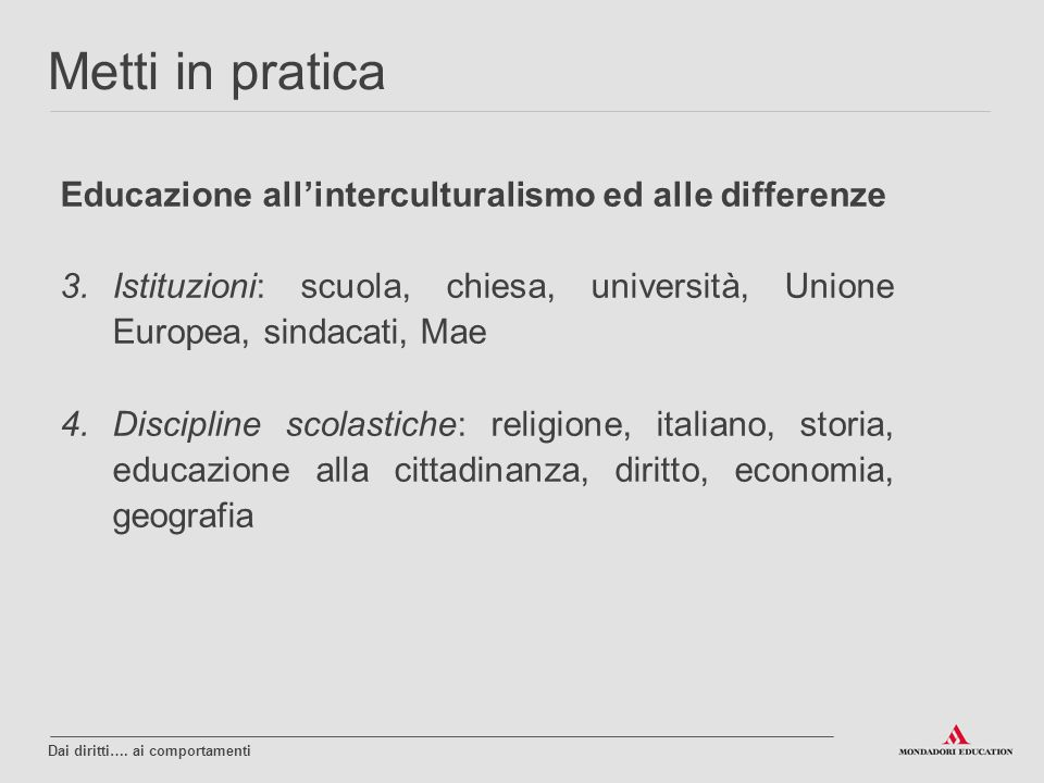 Metti in pratica Educazione all'interculturalismo ed alle differenze
