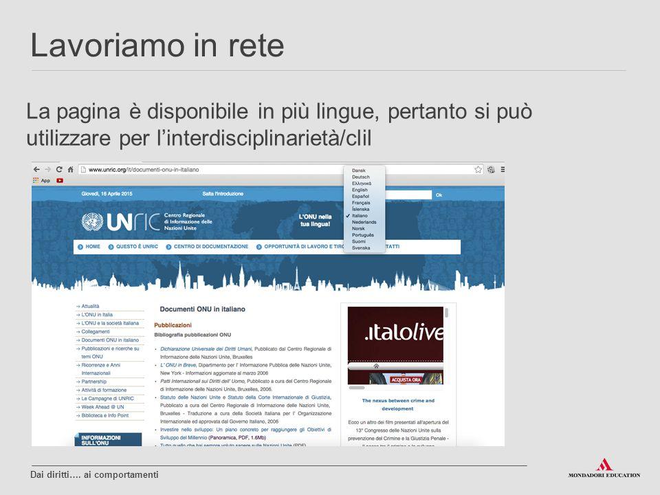 Lavoriamo in rete La pagina è disponibile in più lingue, pertanto si può utilizzare per l'interdisciplinarietà/clil.