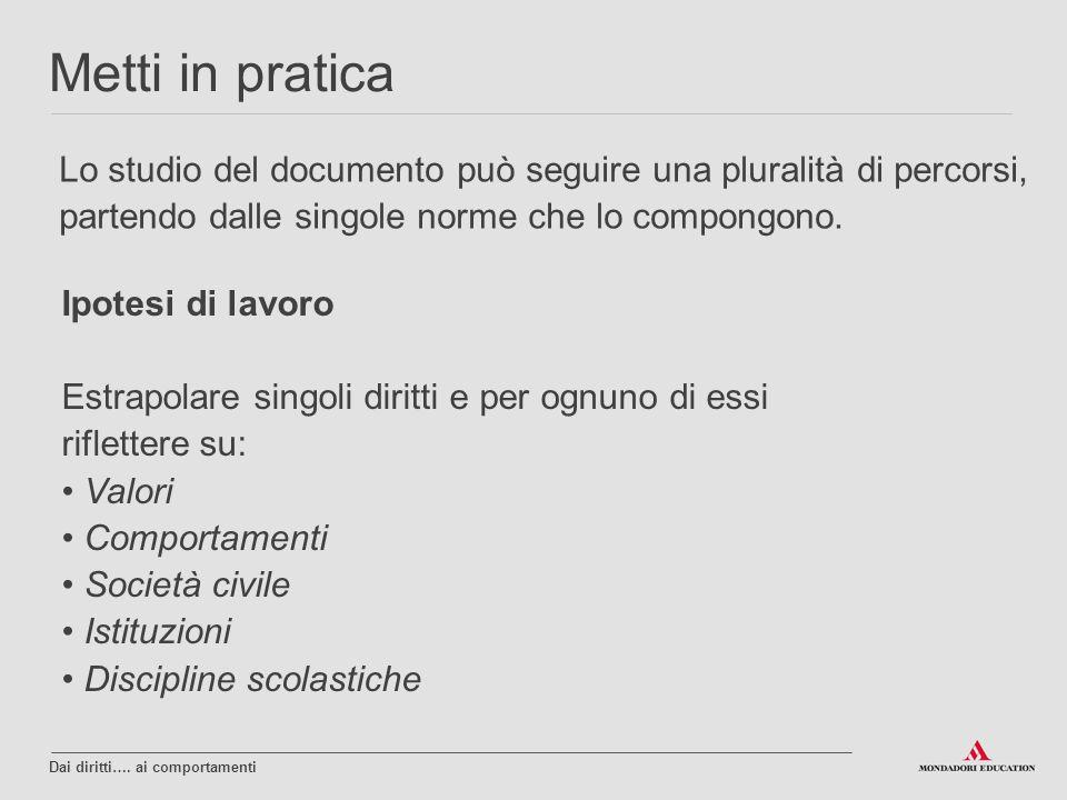 Metti in pratica Lo studio del documento può seguire una pluralità di percorsi, partendo dalle singole norme che lo compongono.