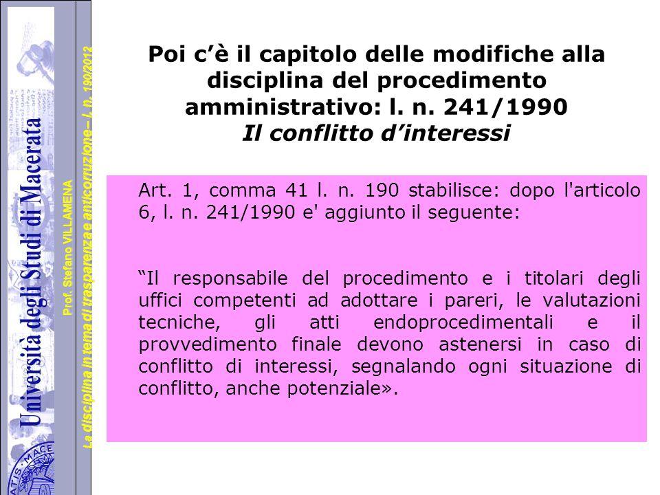 Poi c'è il capitolo delle modifiche alla disciplina del procedimento amministrativo: l. n. 241/1990 Il conflitto d'interessi