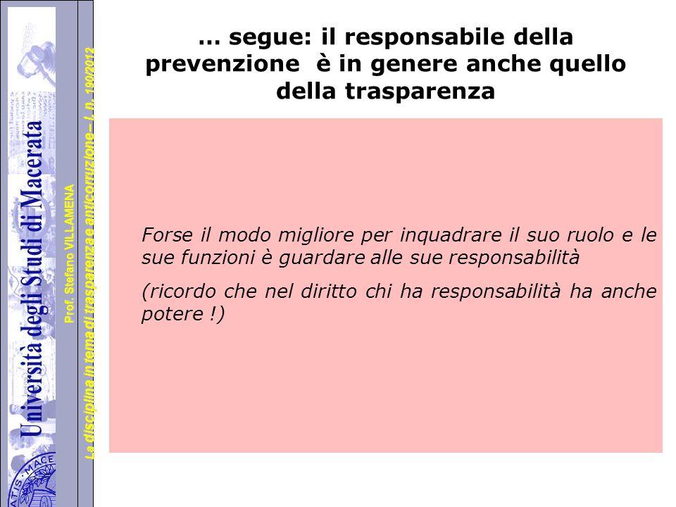 … segue: il responsabile della prevenzione è in genere anche quello della trasparenza