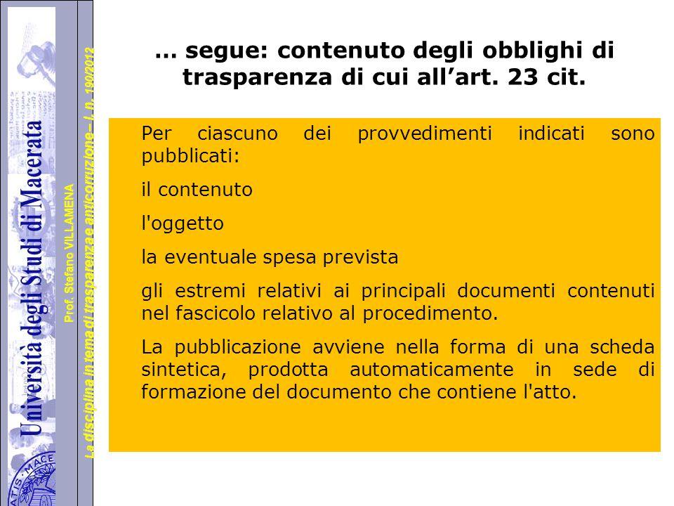 … segue: contenuto degli obblighi di trasparenza di cui all'art. 23 cit.