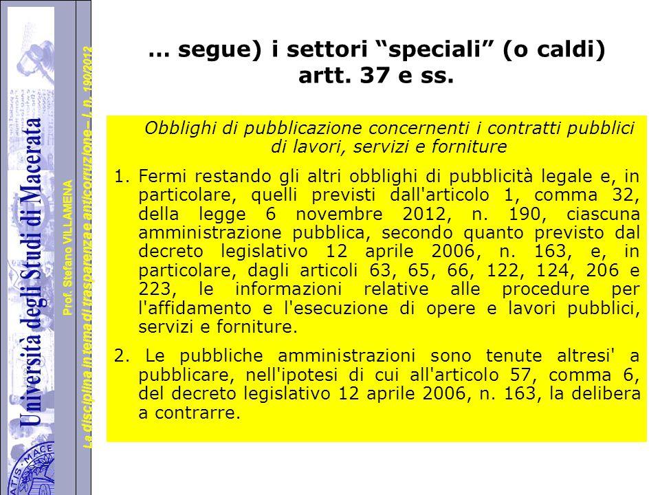 … segue) i settori speciali (o caldi) artt. 37 e ss.